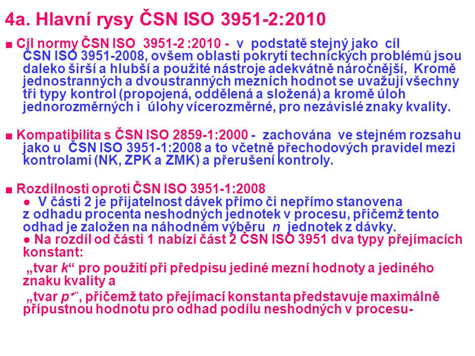 4a. Hlavní rysy ČSN ISO 3951-2:2010