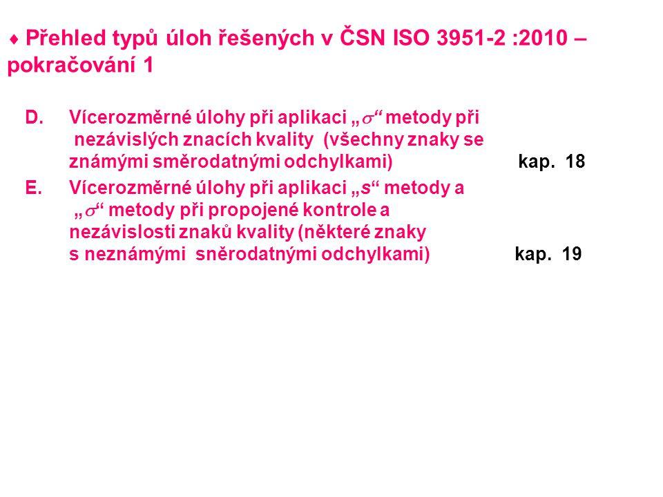  Přehled typů úloh řešených v ČSN ISO 3951-2 :2010 – pokračování 1