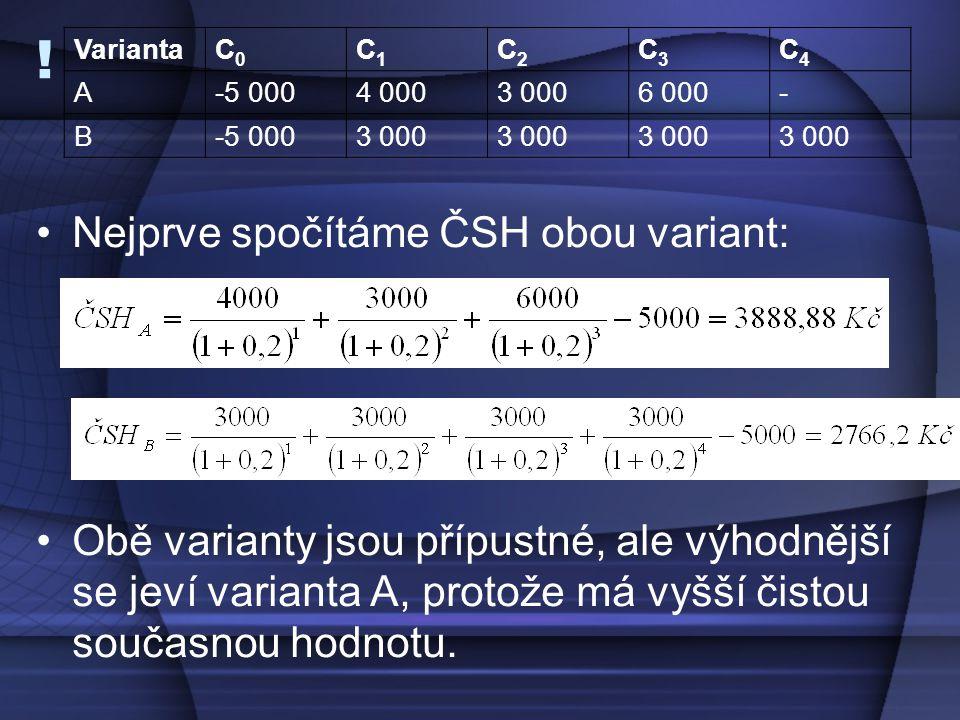 ! Nejprve spočítáme ČSH obou variant:
