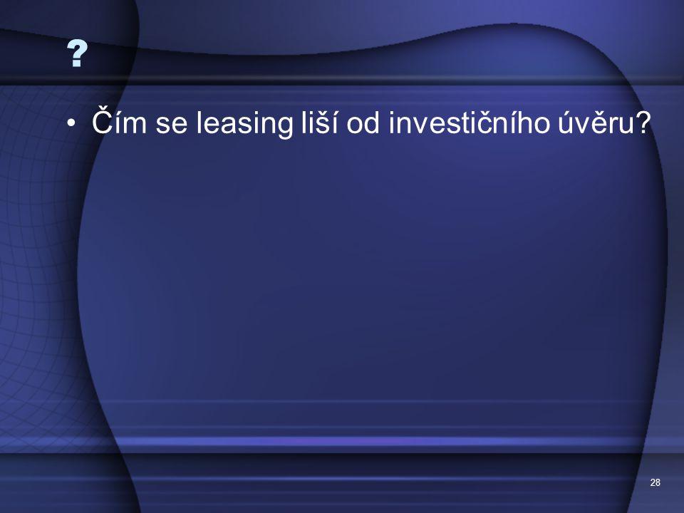 Čím se leasing liší od investičního úvěru snižuje 28