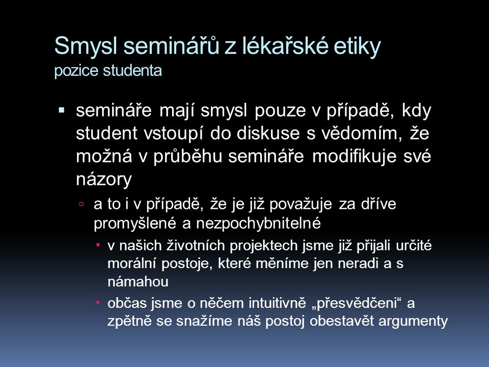 Smysl seminářů z lékařské etiky pozice studenta