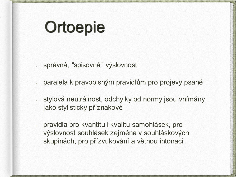 Ortoepie správná, spisovná výslovnost