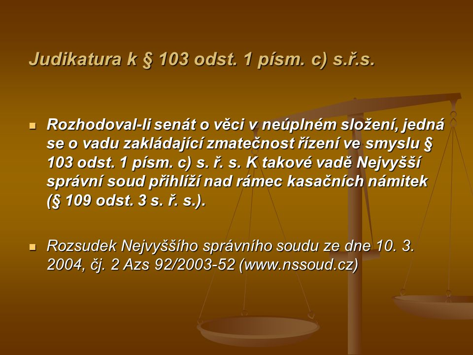Judikatura k § 103 odst. 1 písm. c) s.ř.s.