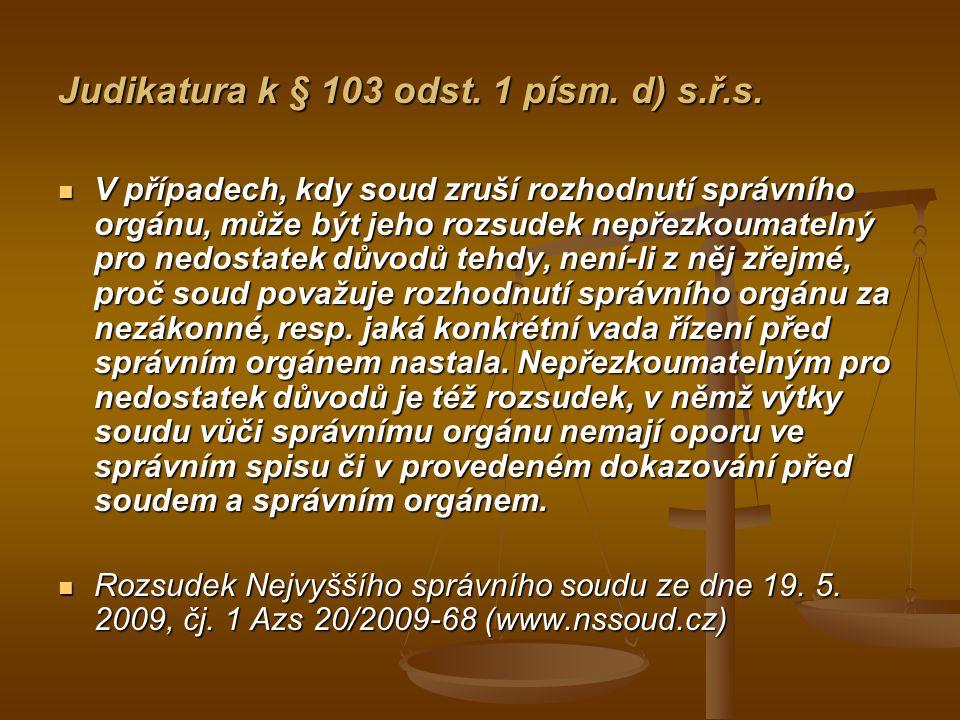 Judikatura k § 103 odst. 1 písm. d) s.ř.s.