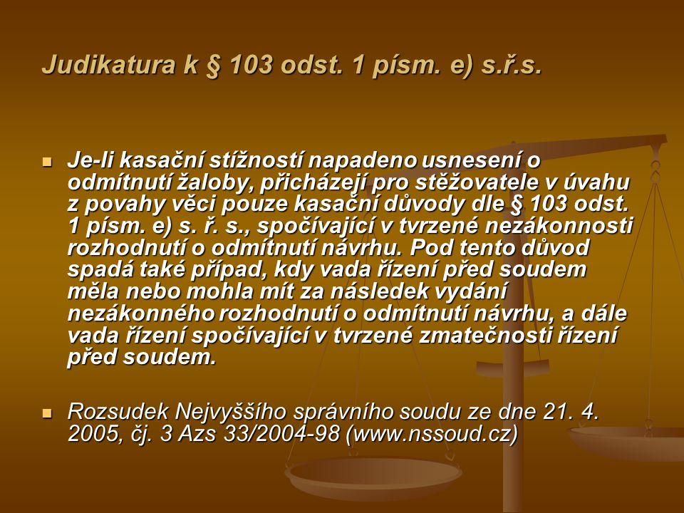 Judikatura k § 103 odst. 1 písm. e) s.ř.s.