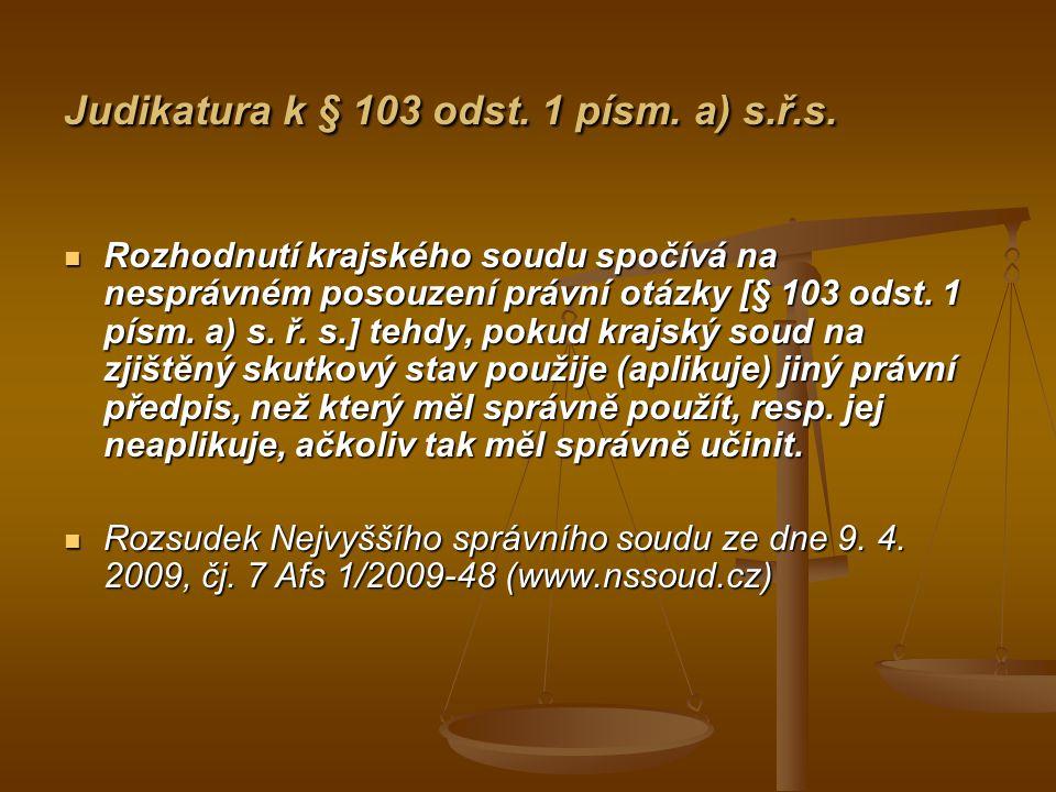 Judikatura k § 103 odst. 1 písm. a) s.ř.s.