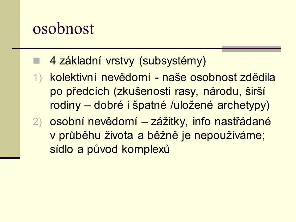 osobnost 4 základní vrstvy (subsystémy)