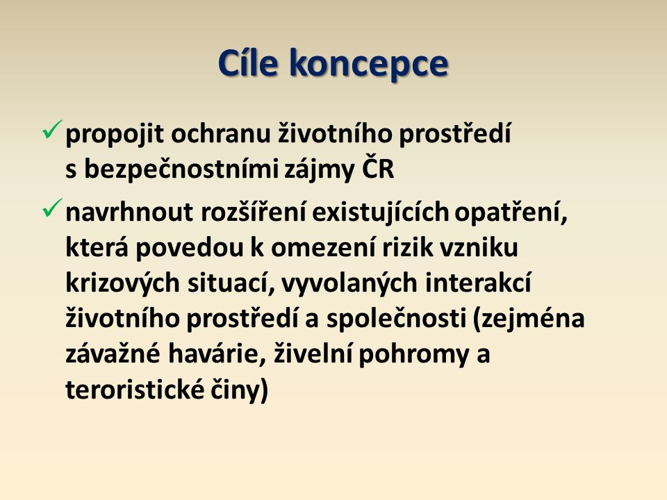 Cíle koncepce propojit ochranu životního prostředí s bezpečnostními zájmy ČR.
