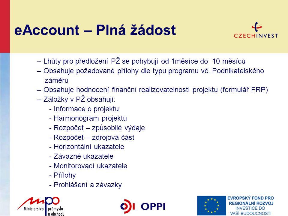 eAccount – Plná žádost -- Lhůty pro předložení PŽ se pohybují od 1měsíce do 10 měsíců.