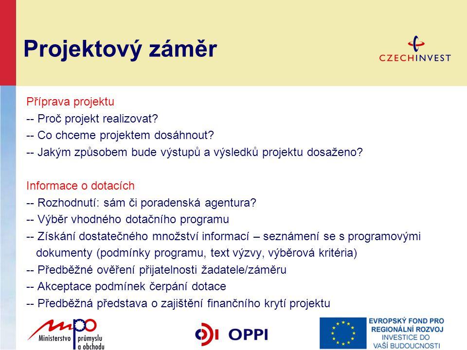 Projektový záměr Příprava projektu -- Proč projekt realizovat