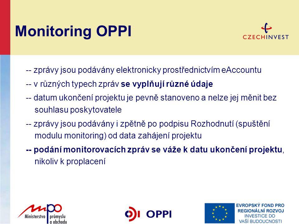 Monitoring OPPI -- zprávy jsou podávány elektronicky prostřednictvím eAccountu. -- v různých typech zpráv se vyplňují různé údaje.