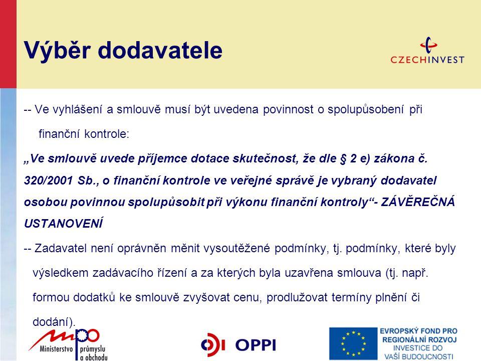 Výběr dodavatele -- Ve vyhlášení a smlouvě musí být uvedena povinnost o spolupůsobení při. finanční kontrole: