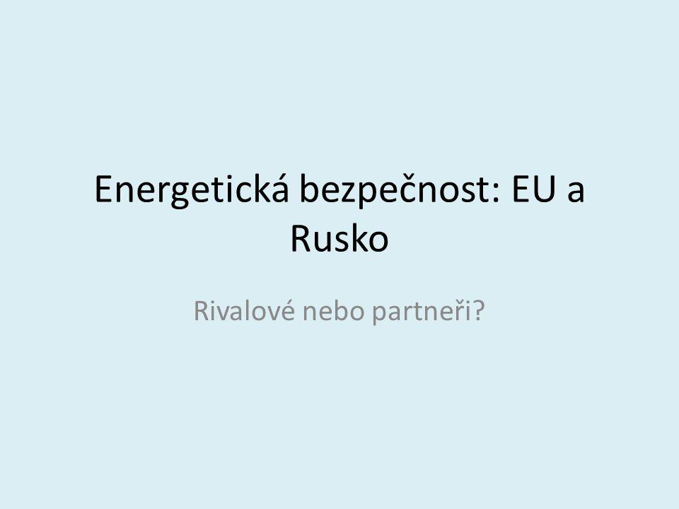 Energetická bezpečnost: EU a Rusko