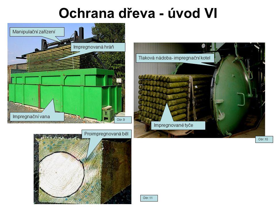 Ochrana dřeva - úvod VI Manipulační zařízení Impregnovaná hráň