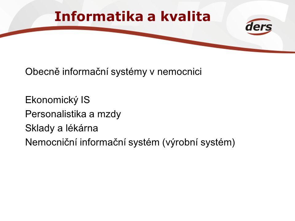 Informatika a kvalita Obecně informační systémy v nemocnici