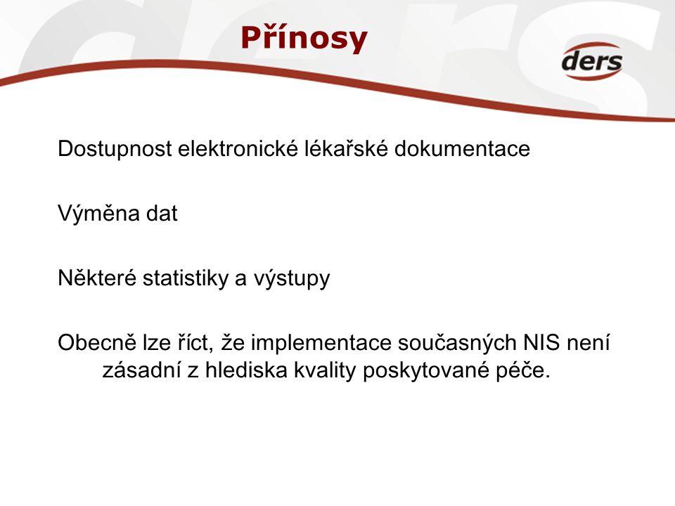 Přínosy Dostupnost elektronické lékařské dokumentace Výměna dat