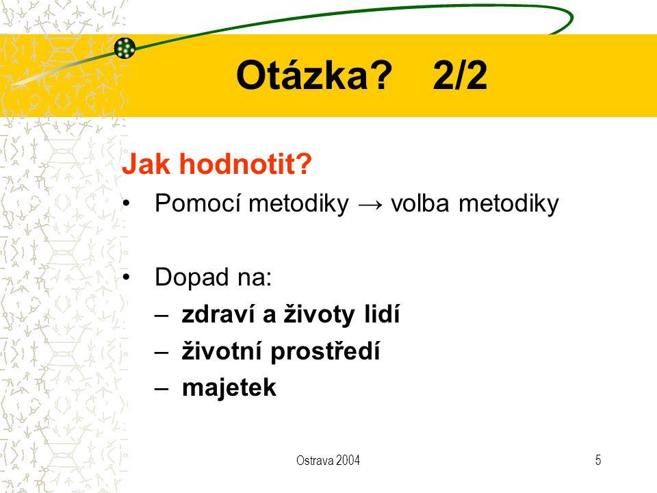 Otázka 2/2 Jak hodnotit Pomocí metodiky → volba metodiky Dopad na: