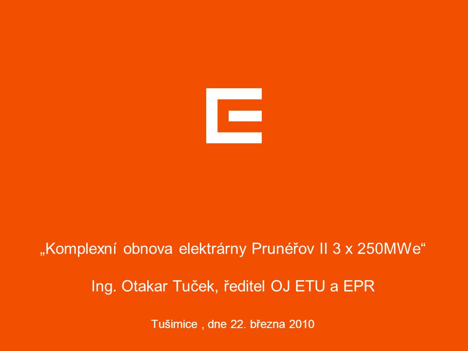 """Komplexní obnova elektrárny Prunéřov II 3 x 250MWe Ing"