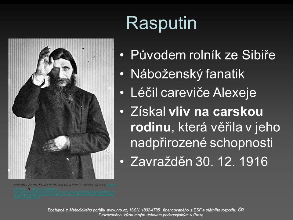 Rasputin Původem rolník ze Sibiře Náboženský fanatik