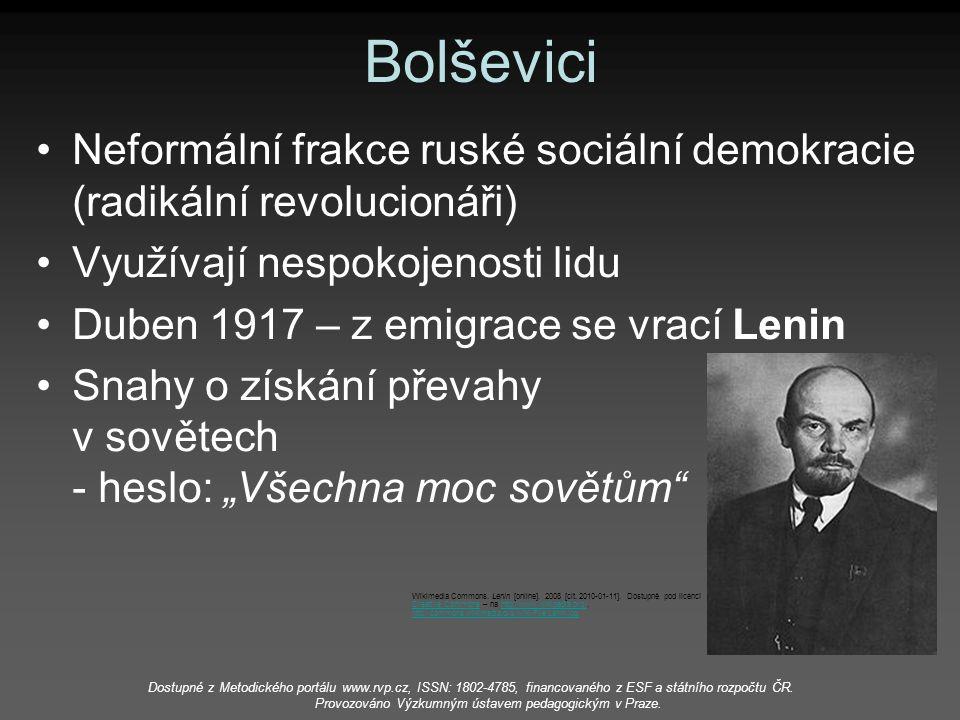 Bolševici Neformální frakce ruské sociální demokracie (radikální revolucionáři) Využívají nespokojenosti lidu.