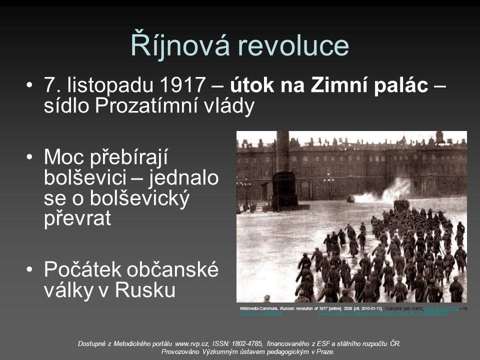 Říjnová revoluce 7. listopadu 1917 – útok na Zimní palác – sídlo Prozatímní vlády. Moc přebírají bolševici – jednalo se o bolševický převrat.