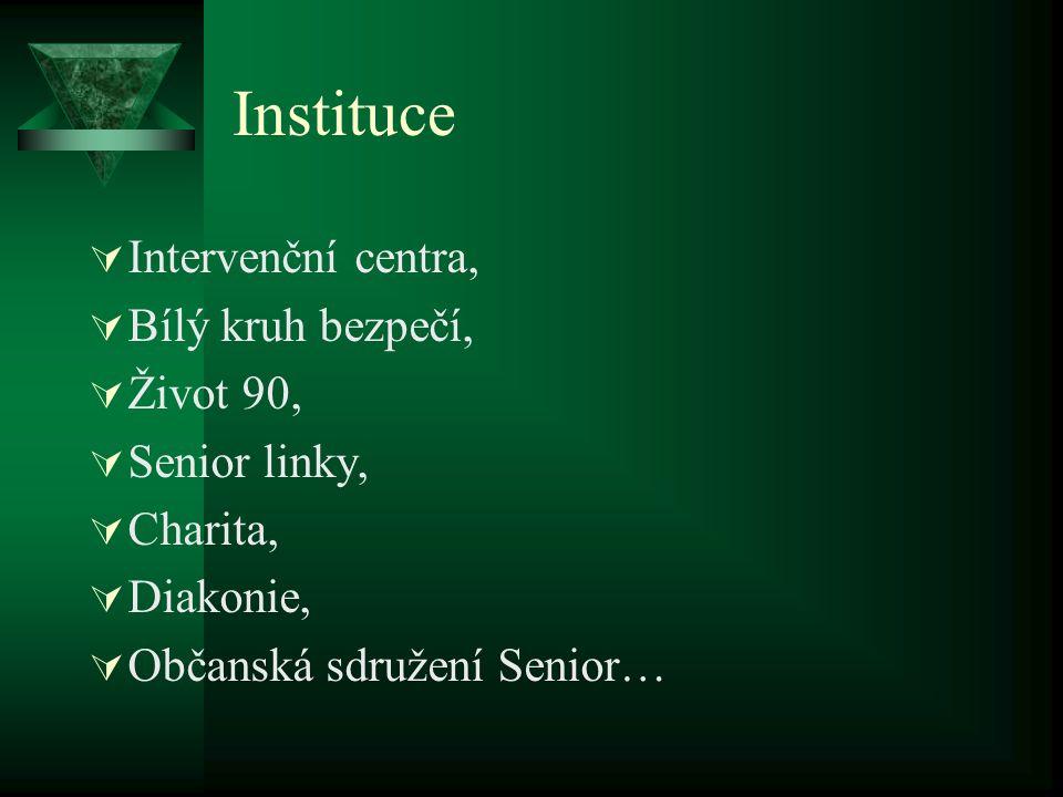 Instituce Intervenční centra, Bílý kruh bezpečí, Život 90,