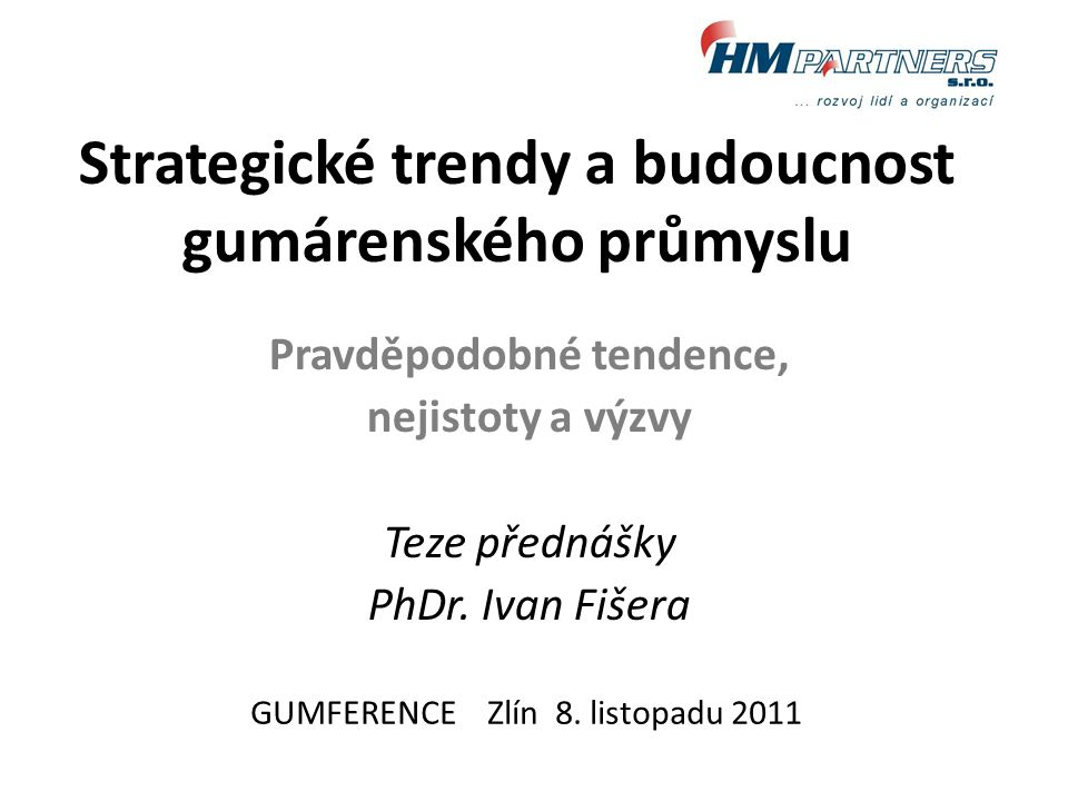 Strategické trendy a budoucnost gumárenského průmyslu