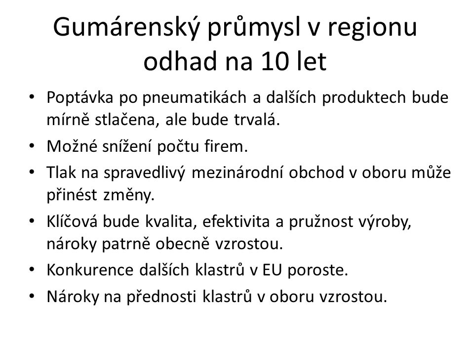 Gumárenský průmysl v regionu odhad na 10 let
