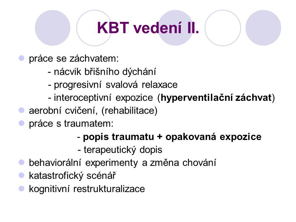 KBT vedení II. práce se záchvatem: - nácvik břišního dýchání