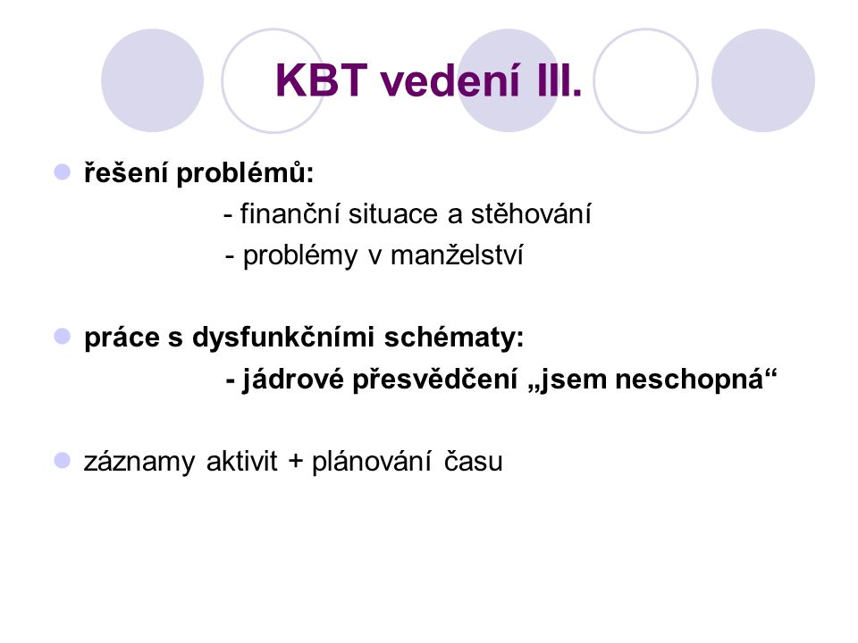 KBT vedení III. řešení problémů: - finanční situace a stěhování