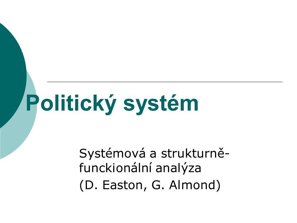 Systémová a strukturně-funckionální analýza (D. Easton, G. Almond)