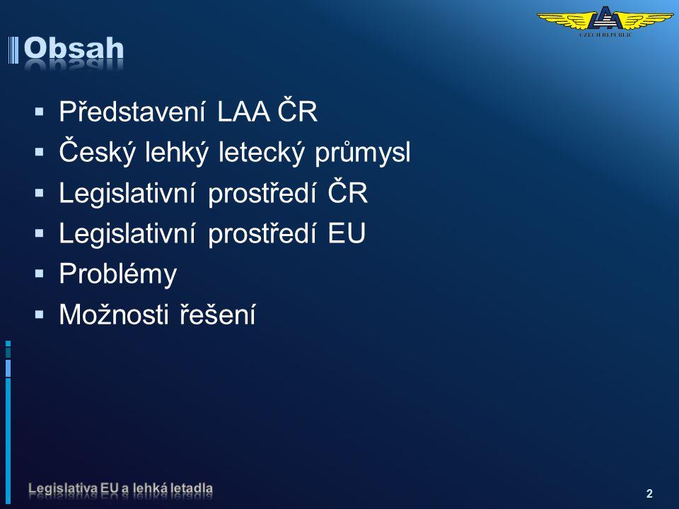 Obsah Představení LAA ČR Český lehký letecký průmysl