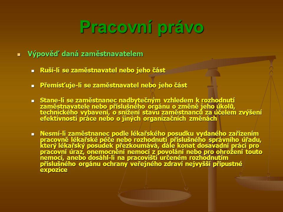 Pracovní právo Výpověď daná zaměstnavatelem