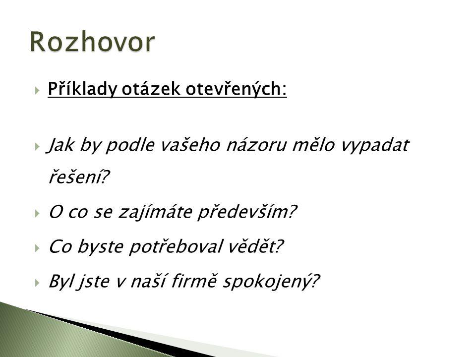 Rozhovor Příklady otázek otevřených: