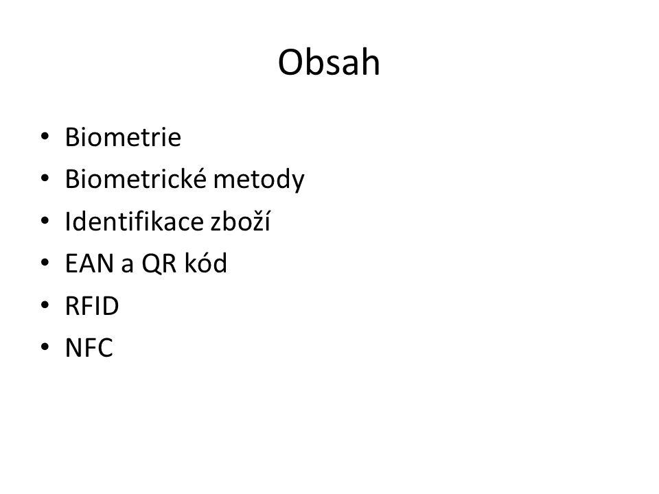 Obsah Biometrie Biometrické metody Identifikace zboží EAN a QR kód