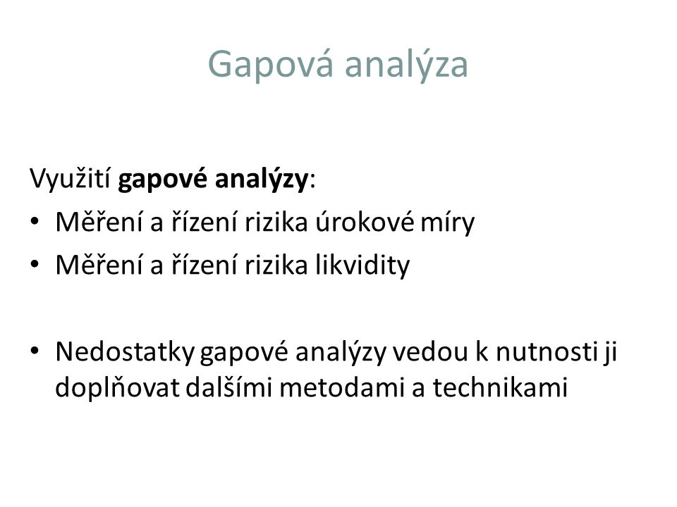 Gapová analýza Využití gapové analýzy: