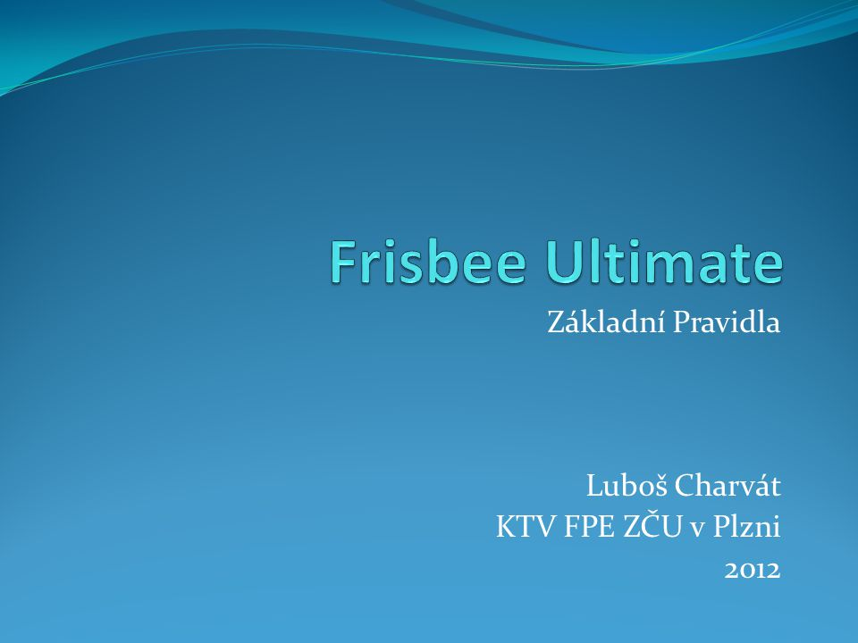 Základní Pravidla Luboš Charvát KTV FPE ZČU v Plzni 2012