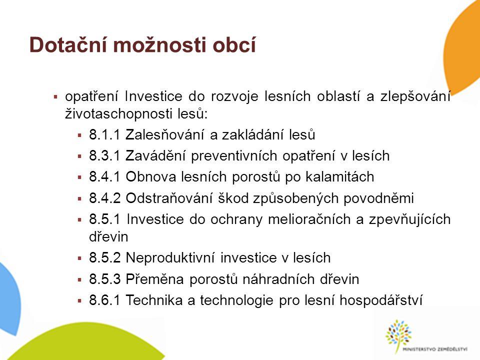 Dotační možnosti obcí opatření Investice do rozvoje lesních oblastí a zlepšování životaschopnosti lesů: