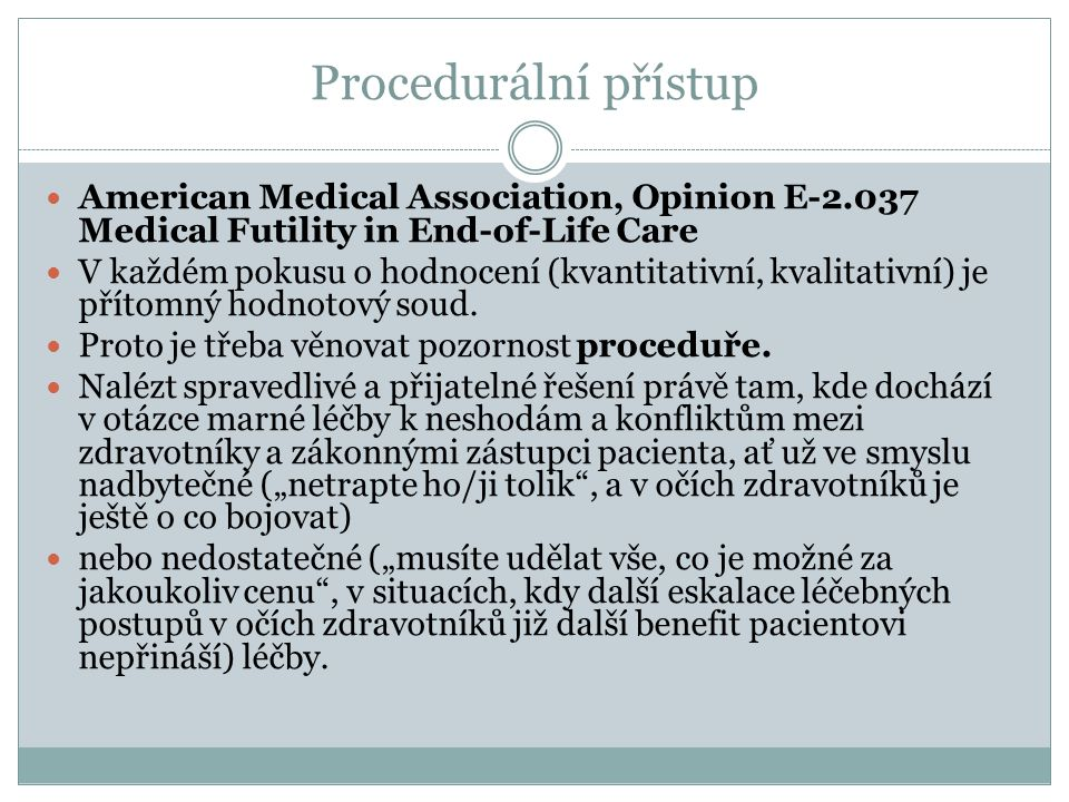 Procedurální přístup American Medical Association, Opinion E-2.037 Medical Futility in End-of-Life Care.