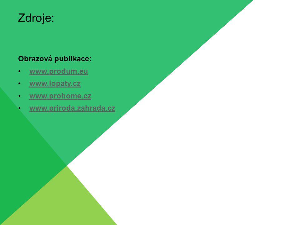 Zdroje: Obrazová publikace: www.produm.eu www.lopaty.cz www.prohome.cz