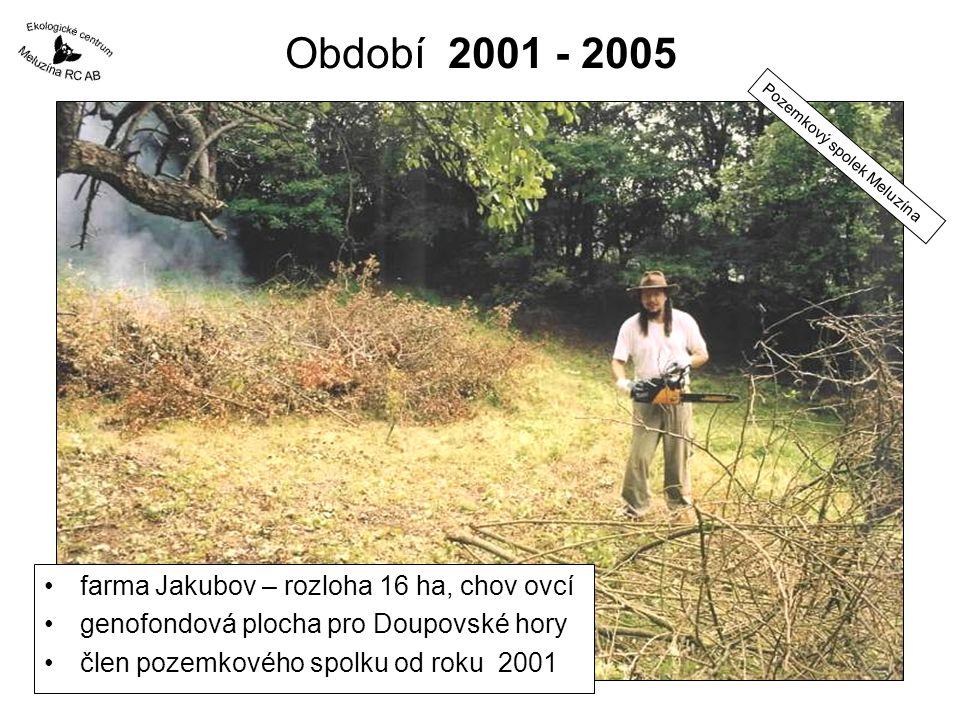 Období 2001 - 2005 farma Jakubov – rozloha 16 ha, chov ovcí