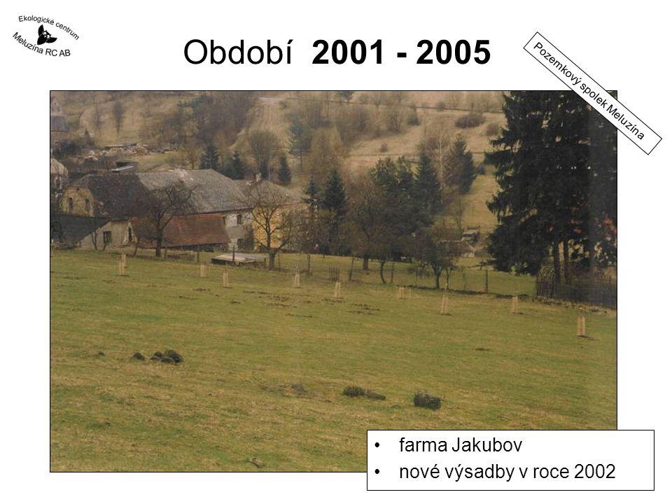 Období 2001 - 2005 farma Jakubov nové výsadby v roce 2002