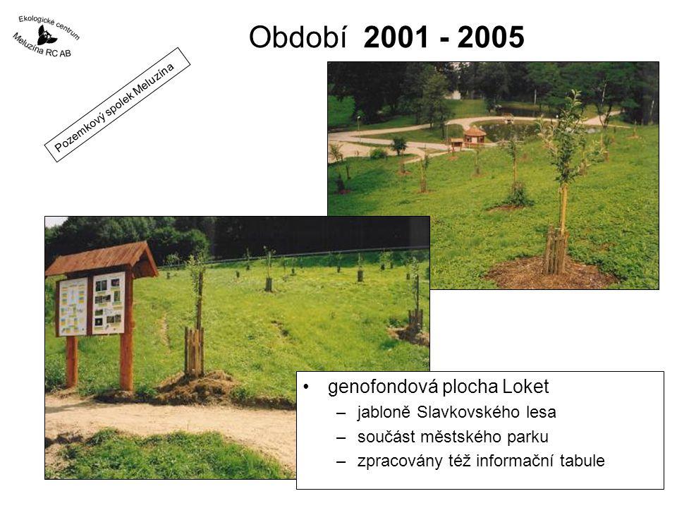 Období 2001 - 2005 genofondová plocha Loket jabloně Slavkovského lesa