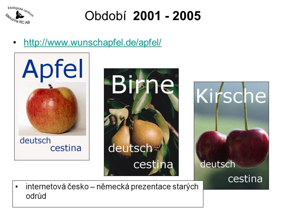 Období 2001 - 2005 http://www.wunschapfel.de/apfel/