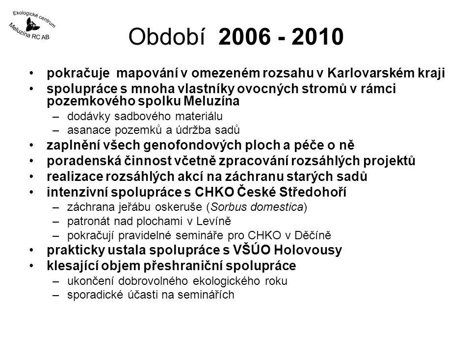 Období 2006 - 2010 pokračuje mapování v omezeném rozsahu v Karlovarském kraji.