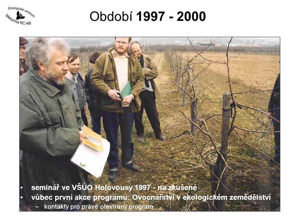 Období 1997 - 2000 seminář ve VŠÚO Holovousy 1997 - na zkušené