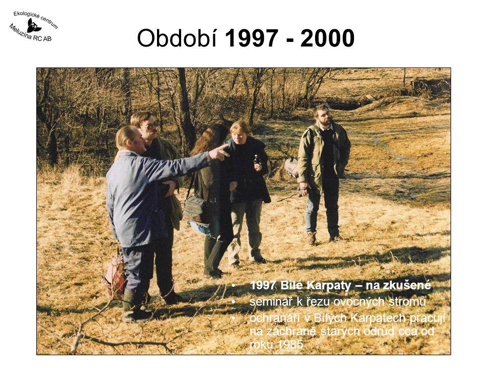 Období 1997 - 2000 1997 Bílé Karpaty – na zkušené