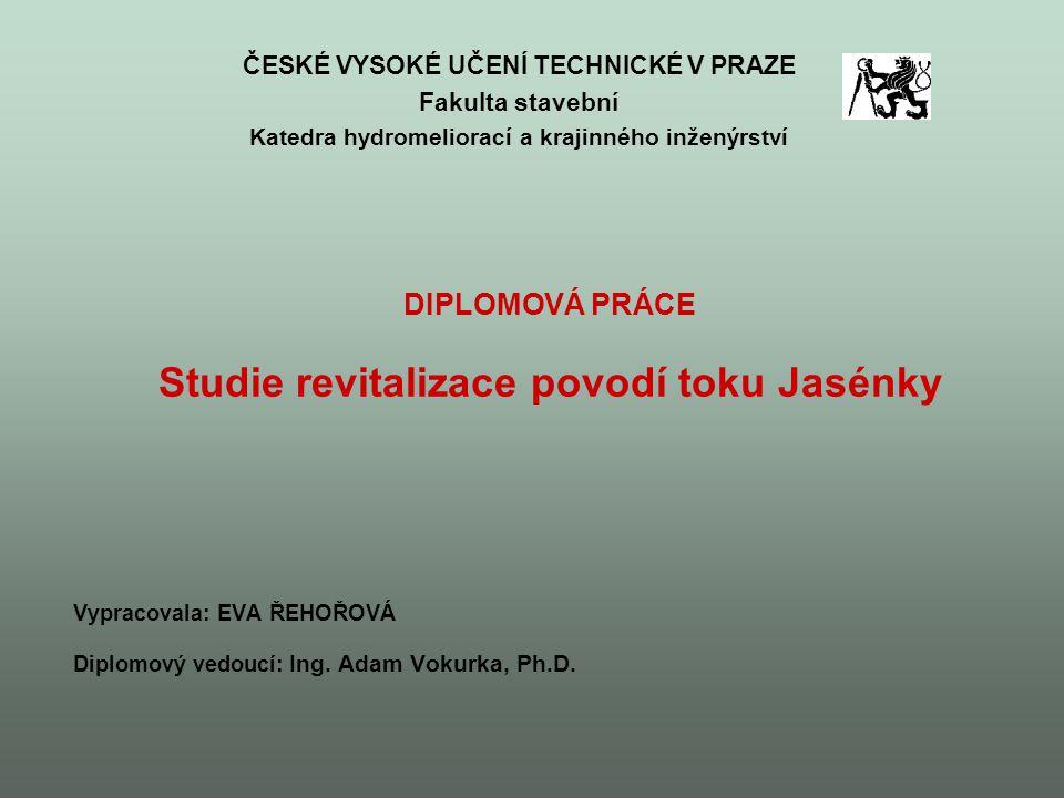 DIPLOMOVÁ PRÁCE Studie revitalizace povodí toku Jasénky