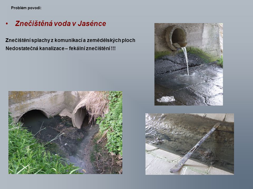 Znečištěná voda v Jasénce