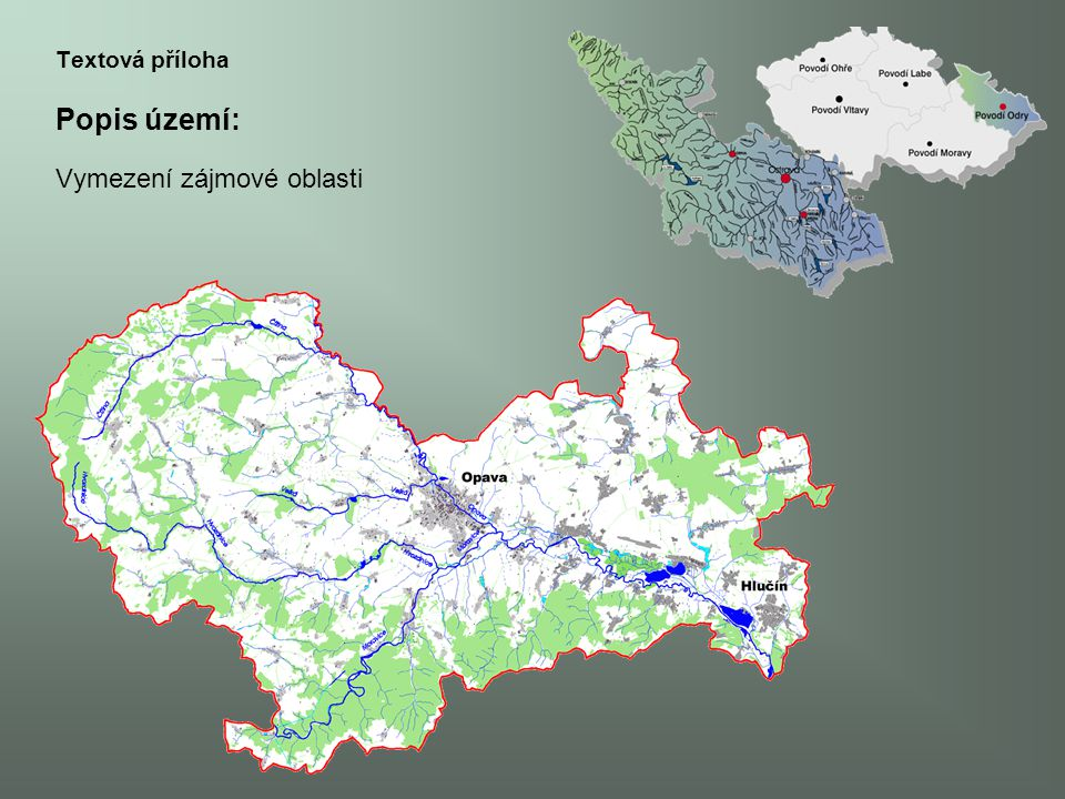 Textová příloha Popis území: Vymezení zájmové oblasti